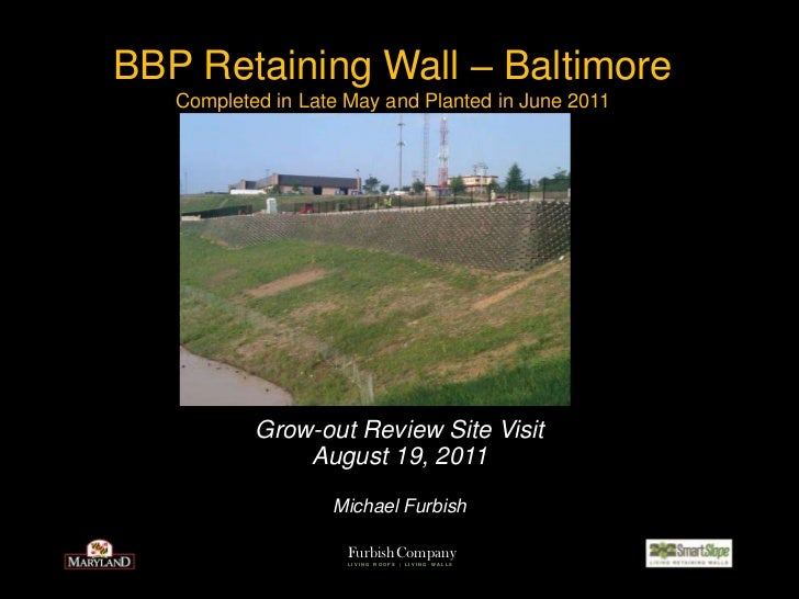 BBP Retaining Wall – Baltimore Completed in Late May and Planted in June 2011<br />Grow-out Review Site Visit<br />August ...
