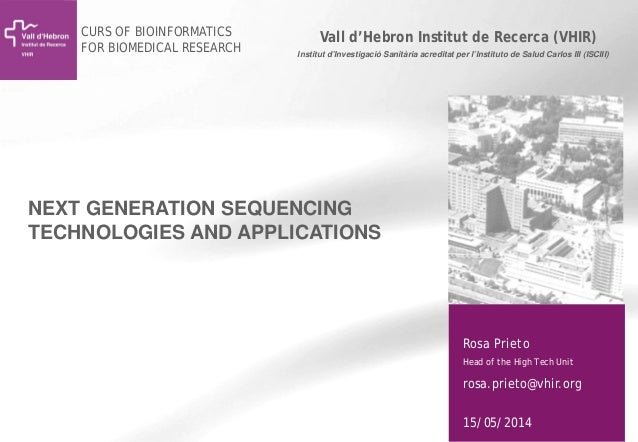 1 Vall d'Hebron Institut de Recerca (VHIR) Rosa Prieto Head of the High Tech Unit rosa.prieto@vhir.org 15/05/2014 Institut...