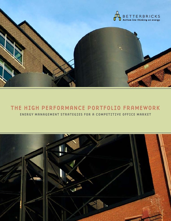 The high Performance PorTfolio framework   energy managemenT sTraTegies for a comPeTiTive office markeT
