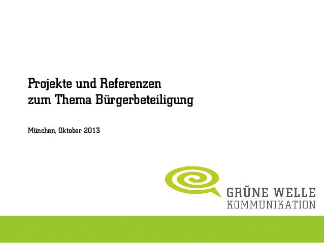 Projekte und Referenzen zum Thema Bürgerbeteiligung München, Oktober 2013