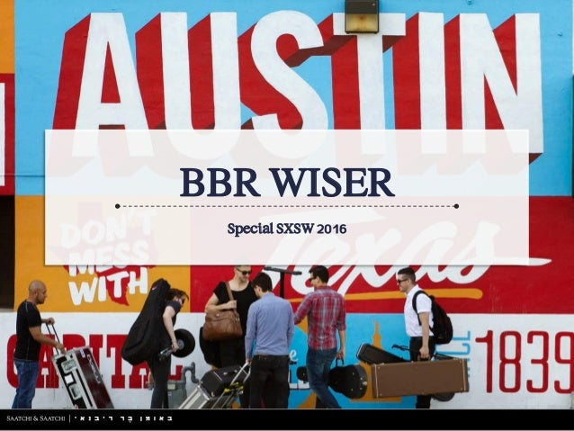 BBR WISER Special SXSW 2016
