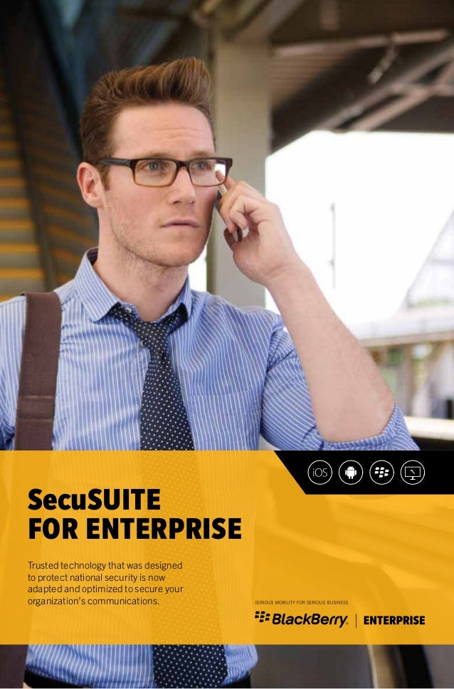 SecuSUITE FOR ENTERPRISE Trusted technology that was designed to protect national security is now adapted and optimized to...