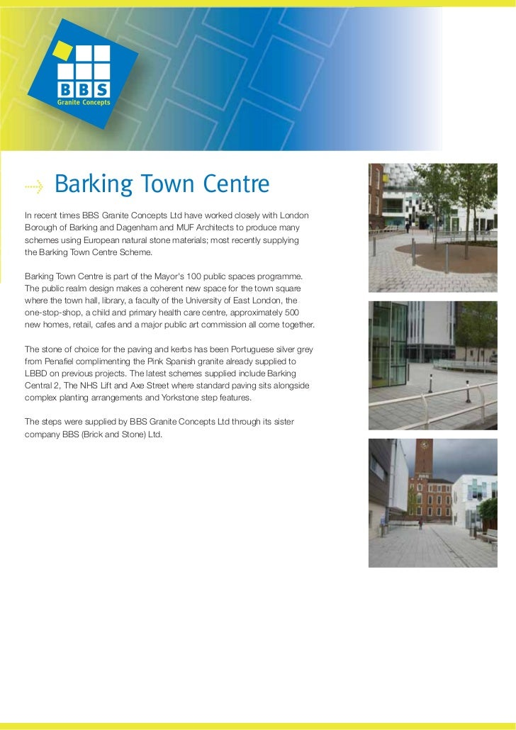 Barking Town CentreIn recent times BBS Granite Concepts Ltd have worked closely with LondonBorough of Barking and Dagenham...