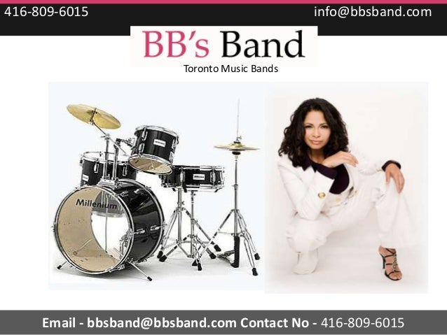 416-809-6015                                   info@bbsband.com                         Toronto Music Bands     Email - bb...