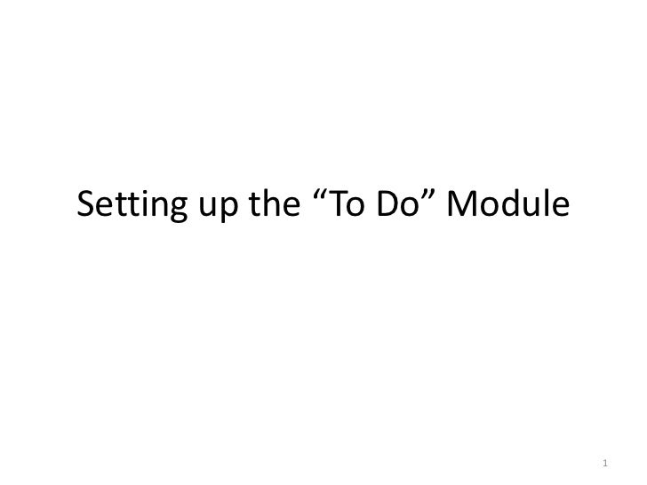 """Setting up the """"To Do"""" Module<br />1<br />"""