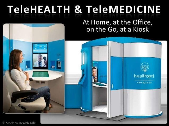 Modern Health Talk Telehealth Digital Sensors Social Media Telepresence Tablets Rising Costs Wireless Broadband Aging Boom...