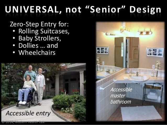 Zero-Step Entry for: • Rolling Suitcases, • Baby Strollers, • Dollies … and • Wheelchairs Accessible entry © 2014, Modern ...