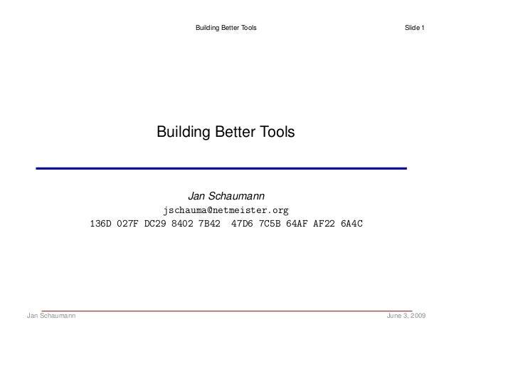 Building Better Tools                  Slide 1                            Building Better Tools                           ...