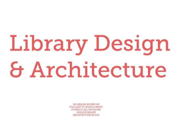 Library Design & Architecture