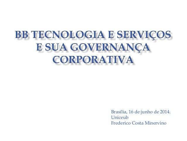 Brasília, 16 de junho de 2014. Uniceub Frederico Costa Minervino