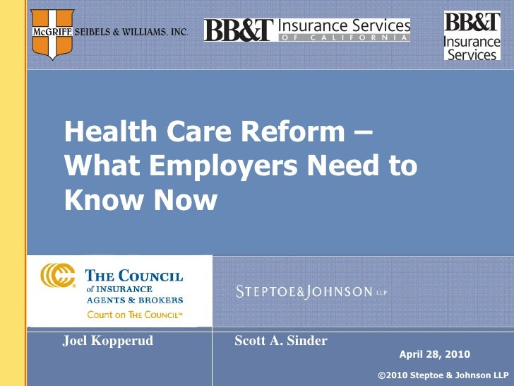 Health Care Reform –  What Employers Need to Know Now Joel Kopperud Scott A. Sinder