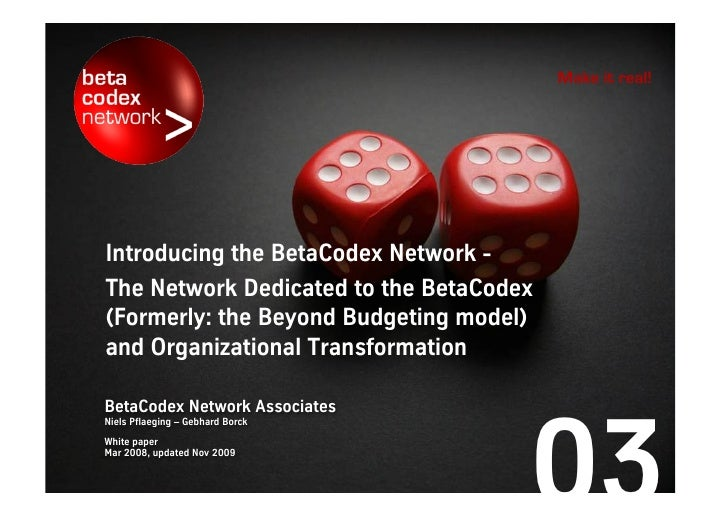 Make it real!     Introducing the BetaCodex Network - the network dedicated to the BetaCodex   (formerly: the Beyond Budge...