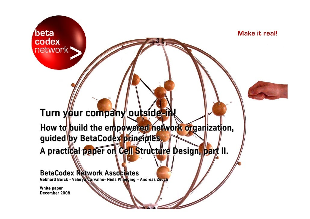 Make it real!     Turn your company outside-in!                   outside-in! How to build the empowered network organizat...