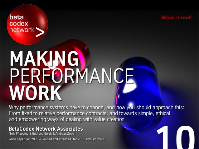 MAKING PERFORMANCE WORKWhy performance systems have to change, and how you should approach this: From fixed to relative pe...