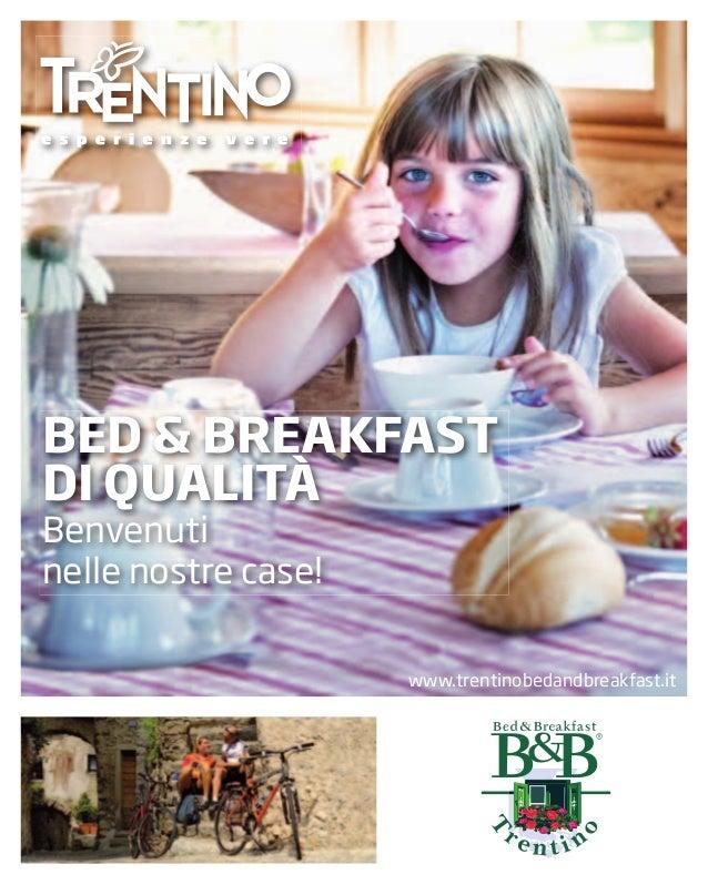 BED & BREAKFAST DI QUALITÀ Benvenuti nelle nostre case!  www.trentinobedandbreakfast.it