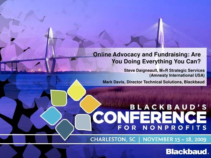 Online Advocacy and Fundraising: Are You Doing Everything You Can?<br />Steve Daigneault, M+R Strategic Services(Amnesty I...