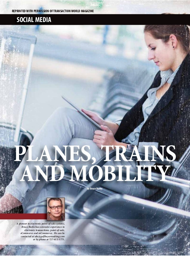 REPRINTED WITH PERMISSION OF TRANSACTION WORLD MAGAZINE   SOCIAL MEDIAPLANES, TRAINSAND MOBILITY                          ...