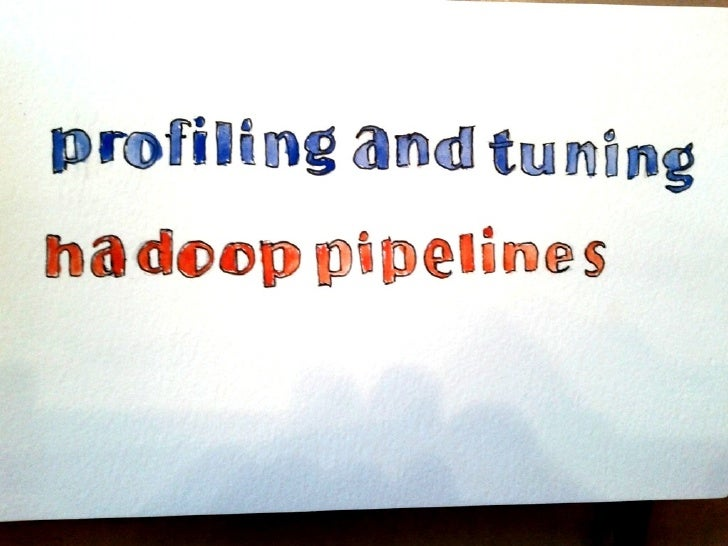 profiling and tuning hadoop pipelines