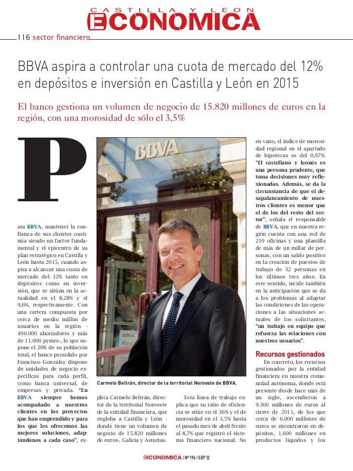 116 sector financieroBBVA aspira a controlar una cuota de mercado del 12%en depósitos e inversión en Castilla y León en 20...