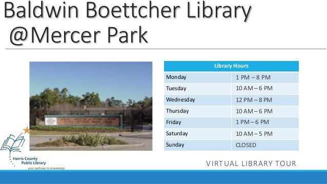 Baldwin Boettcher Library  @Mercer Park  Library Hours  Monday  Tuesday  Wednesday  Thursday  Friday  Saturday  Sunday  1 ...