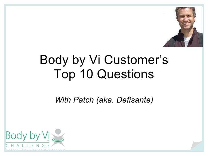 Body by Vi Customer's Top 10 Questions With Patch (aka. Defisante)