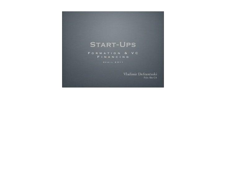 Start-UpsF o r m a t i o n & V C     F i n a n c i n g      A p r i l   2 0 1 1                            Vladimir Defran...