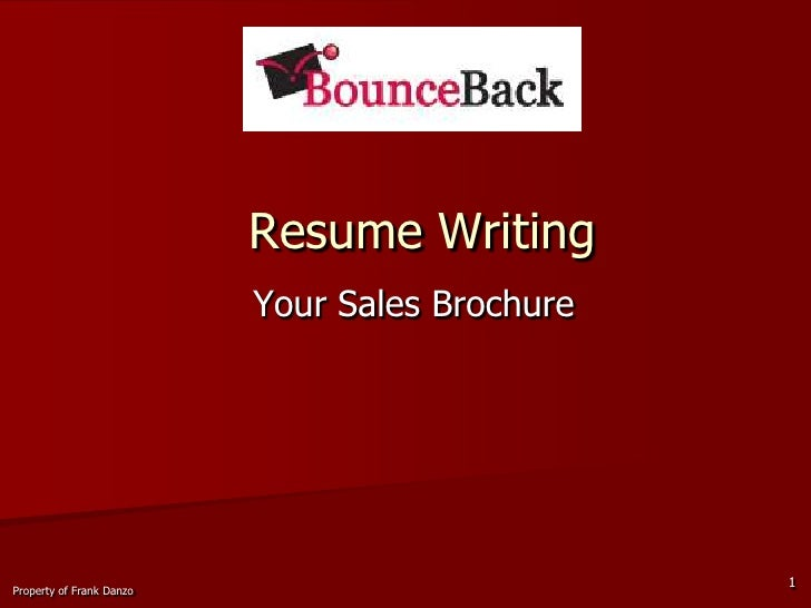 Resume Writing<br />Your Sales Brochure<br />1<br />Property of Frank Danzo<br />