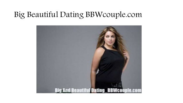 scammon big and beautiful singles Big and beautiful dating service - online dating services can help you find more dates and more relationships find your love today or discover your perfect match.