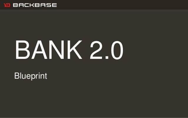 Customer Experience Solutions. Delivered. 1 BANK 2.0 Blueprint