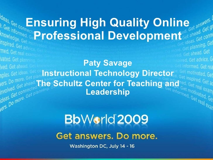 Paty Savage Instructional Technology Director The Schultz Center for Teaching and Leadership Ensuring High Quality Online ...