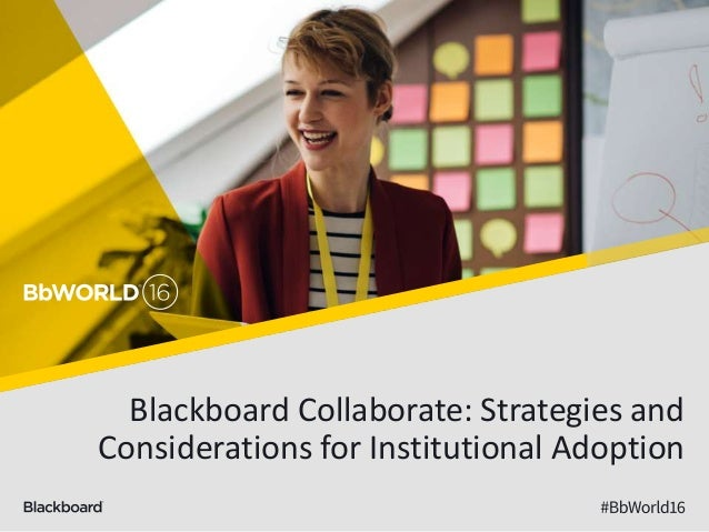 Blackboard Collaborate: Strategies and Considerations for Institutional Adoption