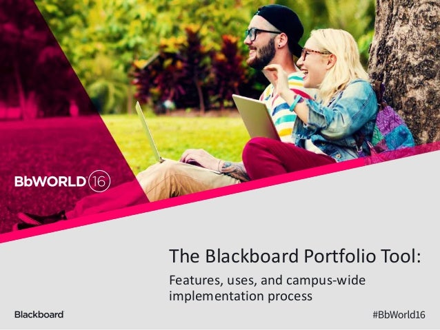 The Blackboard Portfolio Tool: Features, uses, and campus-wide implementation process