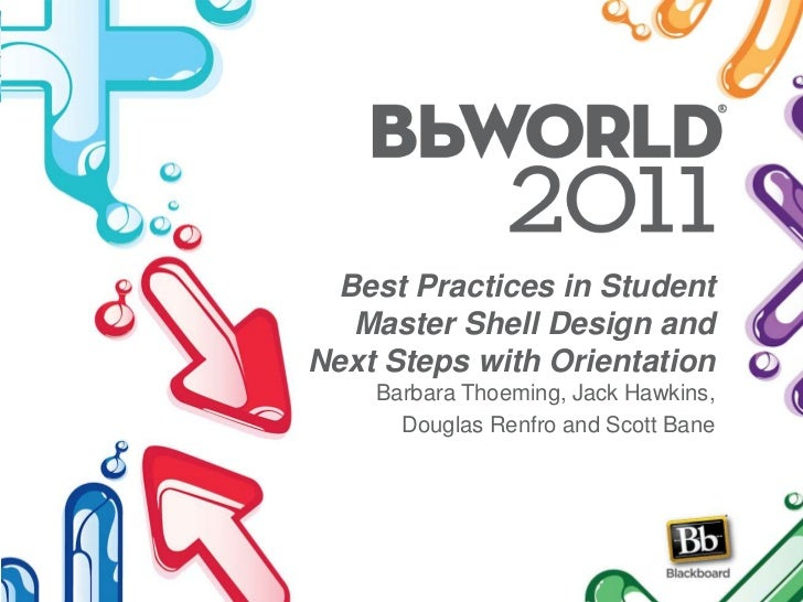 Best Practices in Student Master Shell Design and Next Steps with Orientation<br />Barbara Thoeming, Jack Hawkins, <br />D...