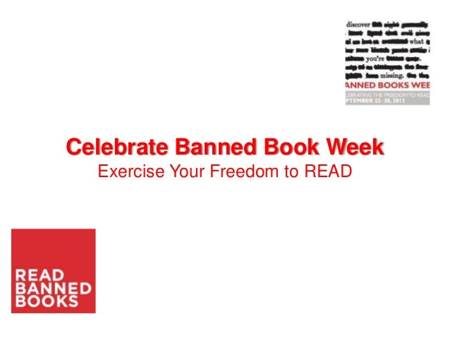 Celebrate Banned Book Week Exercise Your Freedom to READ
