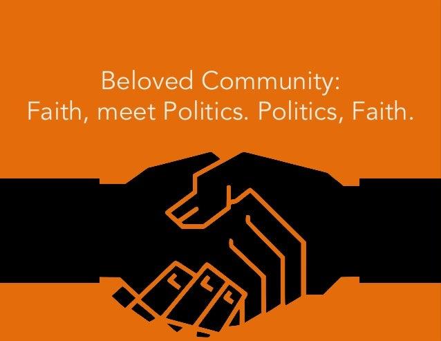 Beloved Community: Faith, meet Politics. Politics, Faith.