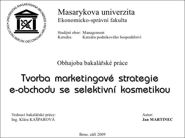 Masarykova univerzita                             Ekonomicko-správní fakulta                             Studijní obor: Ma...