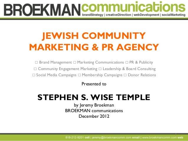 JEWISH COMMUNITYMARKETING & PR AGENCY    Brand Management  Marketing Communications  PR & Publicity  Community Engagem...