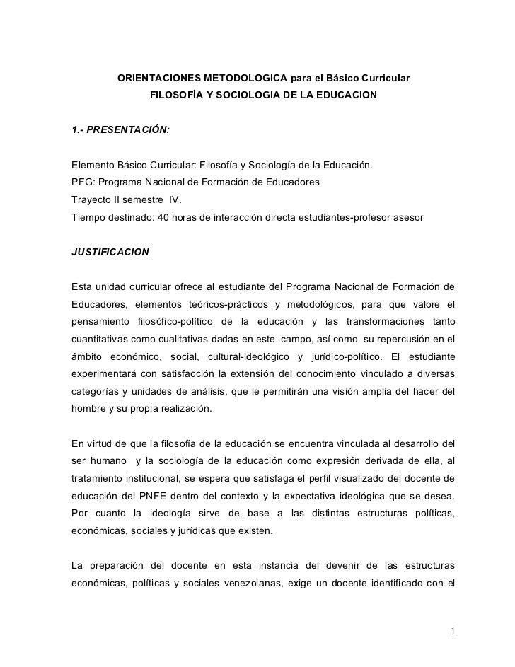 ORIENTACIONES METODOLOGICA para el Básico Curricular                 FILOSOFÍA Y SOCIOLOGIA DE LA EDUCACION1.- PRESENTACIÓ...