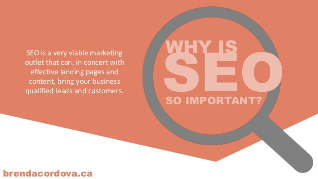 brendacordova.ca SEOSO IMPORTANT? WHY ISSEO is a very viable marketing outlet that can, in concert with effective landing ...