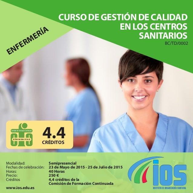ENFERMERÍA CURSO DE GESTIÓN DE CALIDAD EN LOS CENTROS SANITARIOS BC/TD/0002 SISTEMA NACIONAL DE SALUD Comisión de Formació...