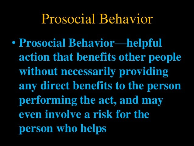 an introduction to the analysis of prosocial behavior Introduction prosocial behaviors are actions that aim to fulfill another person's need for support or to promote and sustain a positive benefit for them [1, 2] fifteen questionnaires were not included in the analysis either because more than 10% of items were incomplete or because they were extreme.