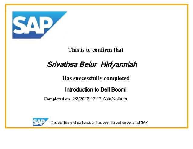 This is to confirm that Srivathsa Belur Hiriyanniah Has successfully completed Introduction to Dell Boomi Completed on 2/3...