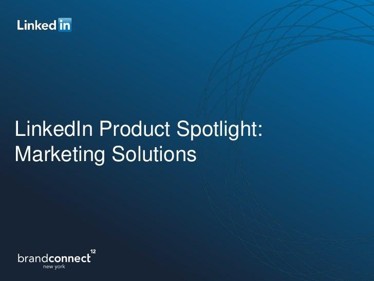 LinkedIn Product Spotlight:Marketing Solutions