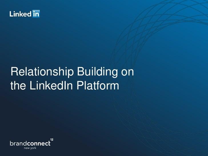 Relationship Building onthe LinkedIn Platform