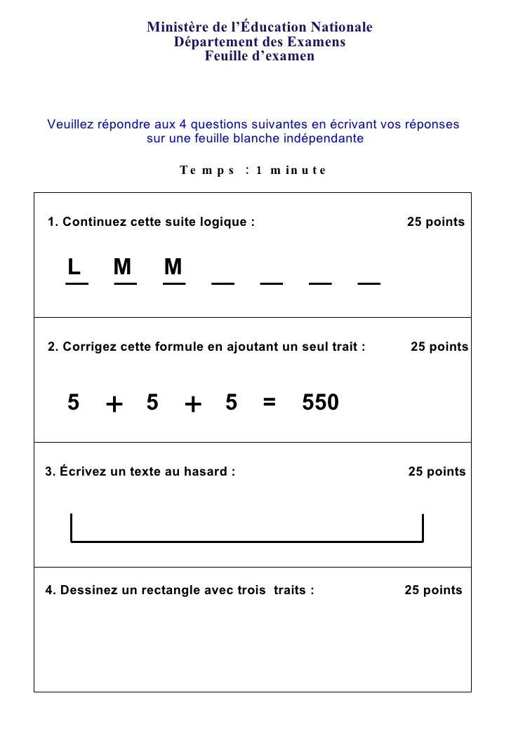 Ministère de l'Éducation Nationale Département des Examens Feuille d'examen Temps : 1 minute + + Veuillez répondre aux 4 q...