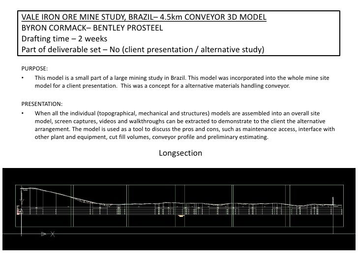 PURPOSE:<br />This model is a small part of a large mining study in Brazil. This model was incorporated into the whole min...