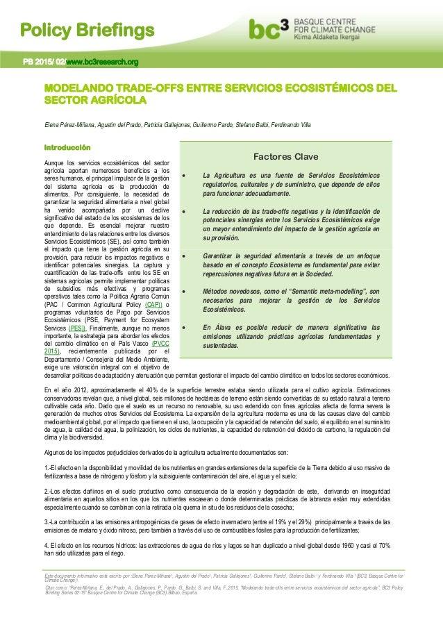 Policy Briefings MODELANDO TRADE-OFFS ENTRE SERVICIOS ECOSISTÉMICOS DEL SECTOR AGRÍCOLA Elena Pérez-Miñana, Agustin del Pr...
