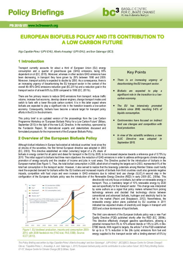 Policy Briefings EUROPEAN BIOFUELS POLICY AND ITS CONTRIBUTION TO A LOW CARBON FUTURE Iñigo Capellán-Pérez 1(UPV-EHU), Alb...