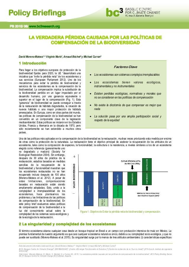 Policy Briefings LA VERDADERA PÉRDIDA CAUSADA POR LAS POLÍTICAS DE COMPENSACIÓN DE LA BIODIVERSIDAD David Moreno-Mateos1,2...
