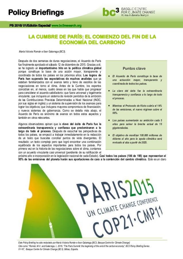 Policy Briefings LA CUMBRE DE PARÍS: EL COMIENZO DEL FIN DE LA ECONOMÍA DEL CARBONO María Victoria Román e Ibon Galarraga ...